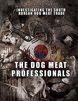 The Dog Meat Professionals Investigating the South Korean dog meat trade